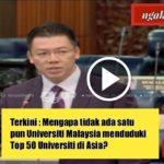 Terkini : Mengapa tidak ada satu pun Universiti Malaysia menduduki Top 50 Universiti di Asia?
