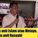 DAP tidak anti Islam atau Melayu, DAP hanya anti Rasuah!