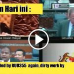 Parlimen Hari ini : Our nation fooled by RUU355  again, dirty work by UMNO+PAS.