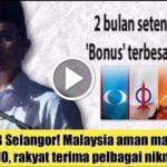 Hebat MB Selangor! Malaysia aman maju tanpa UMNO, rakyat terima pelbagai nikmat!