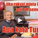 Jika rakyat minta Mahathir jadi PM semula, apa kata Tun Dr. Mahathir bin Mohamad?