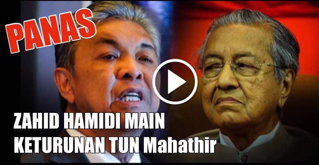 PANAS ~ ZAHID HAMIDI MAIN KETURUNAN TUN Mahathir