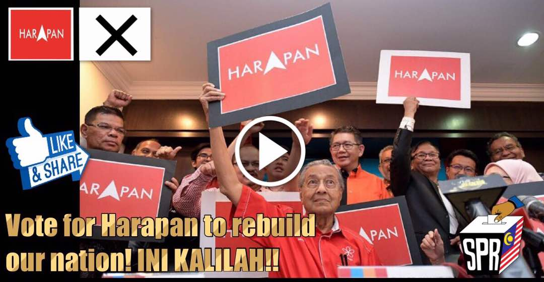 Vote for Harapan to rebuild our nation! INI KALILAH!!