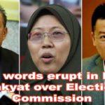 War of words erupt in Dewan Rakyat over Election Commission