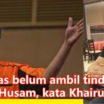 Pelik, Pas belum ambil tindakan ke atas Husam, kata Khairuddin.