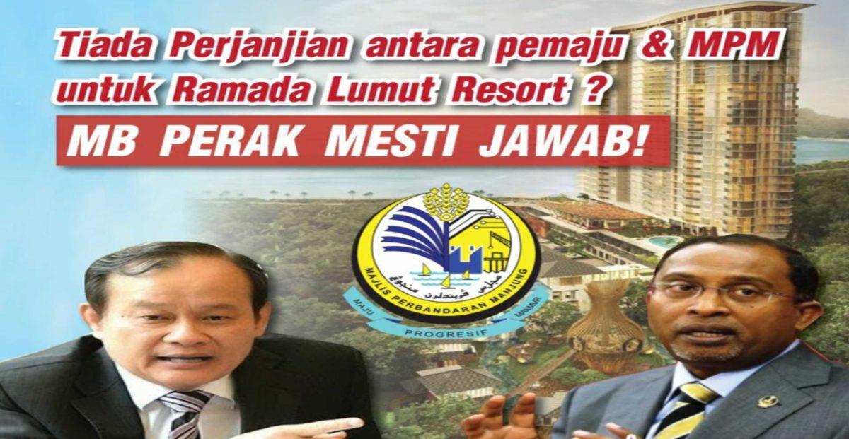 Tiada Perjanjian antara pemaju & MPM untuk Ramada Resort? MB PERAK MESTI JAWAB!