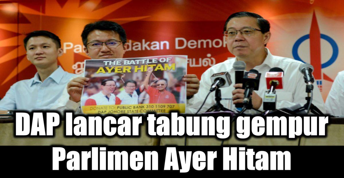 DAP lancar tabung gempur Parlimen Ayer Hitam