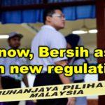 Why now, Bersih asks EC on new regulations