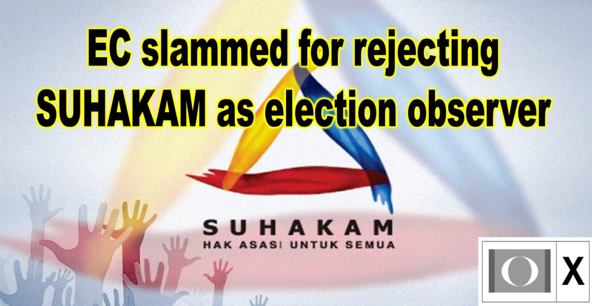EC slammed for rejecting Suhakam as election observer
