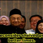 PM will reconsider shelved projects in better times.