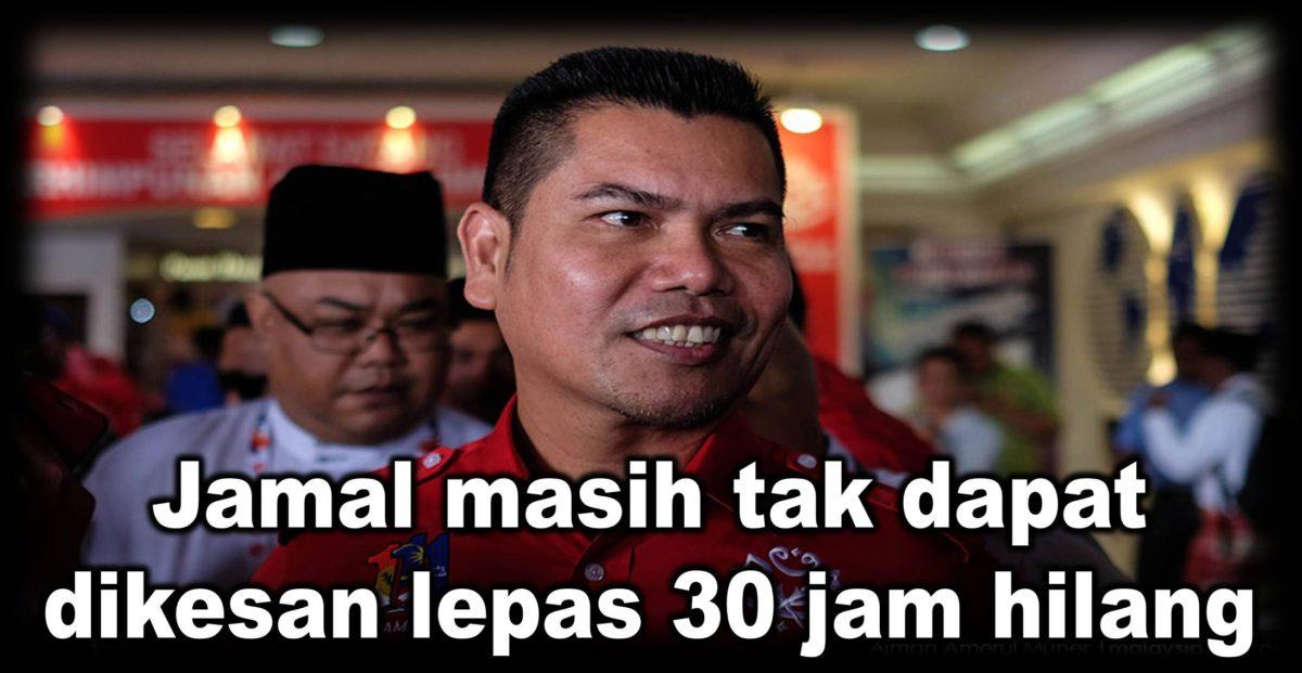 Jamal masih tak dapat dikesan lepas 30 jam hilang