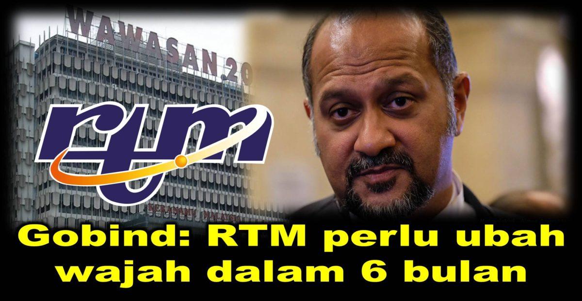Gobind: RTM perlu ubah wajah dalam 6 bulan