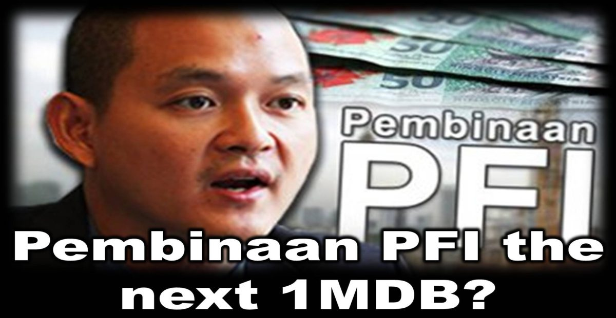 Pembinaan PFI the next 1MDB?