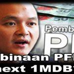 Pembinaan PFI the next 1MDB?