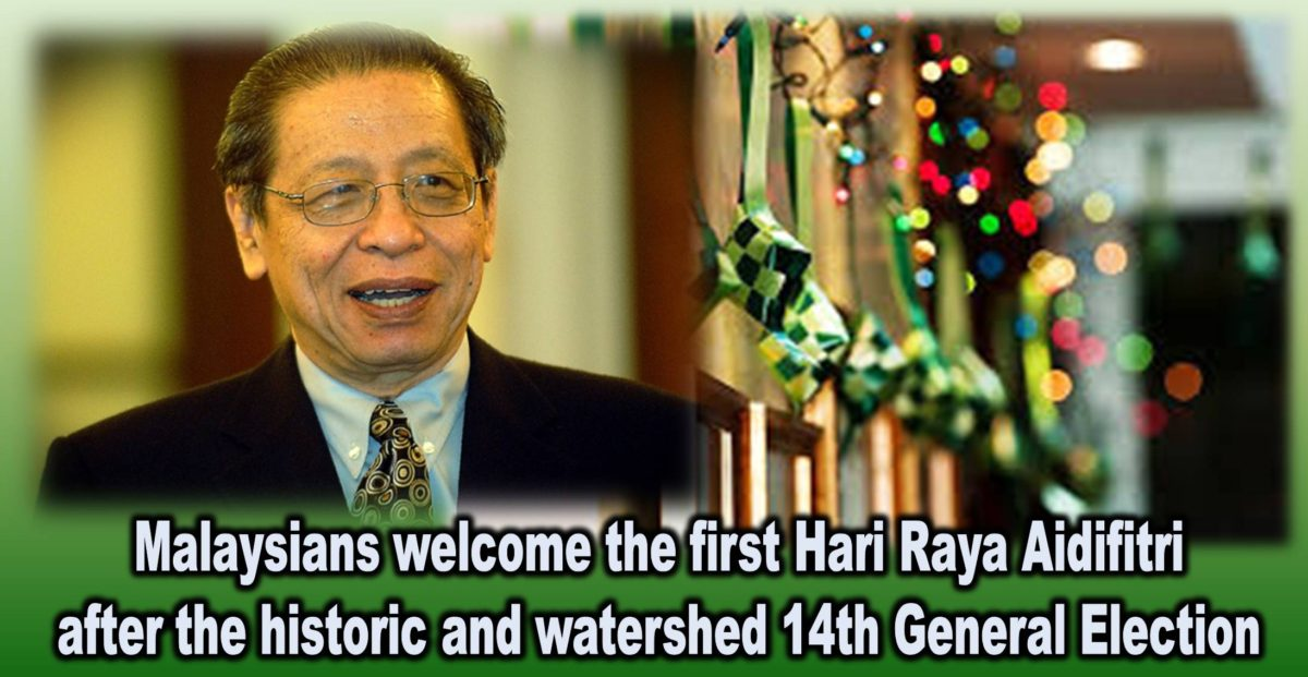 Malaysians welcome the first Hari Raya Aidifitri after the historic and watershed 14th General Election
