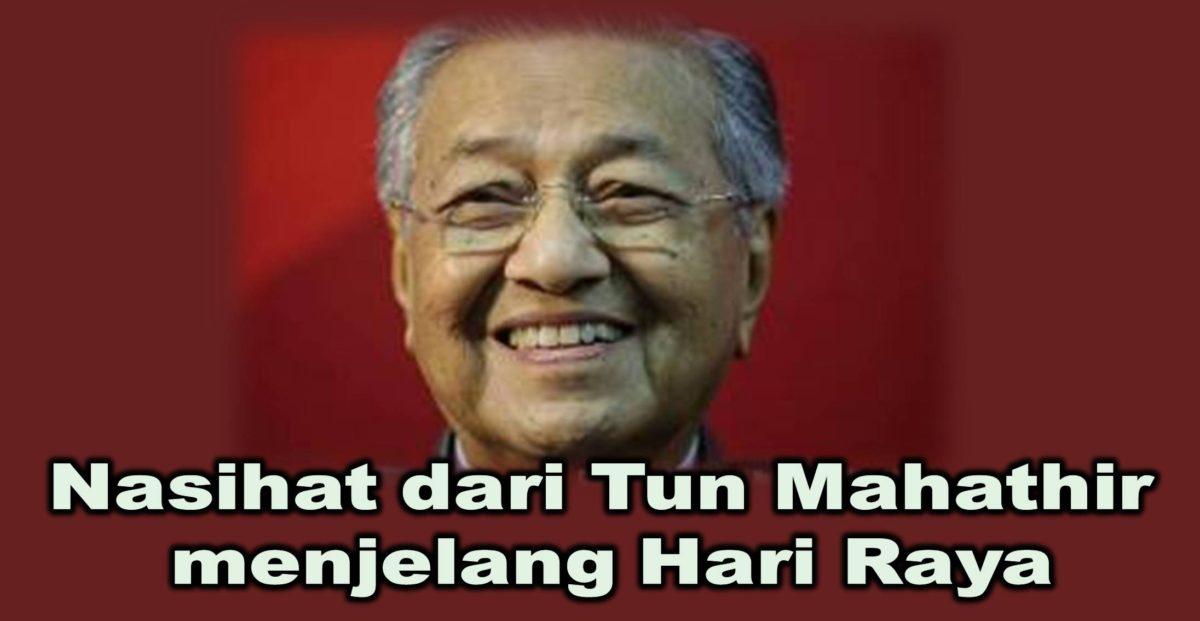 Nasihat dari Tun Mahathir  menjelang Hari Raya