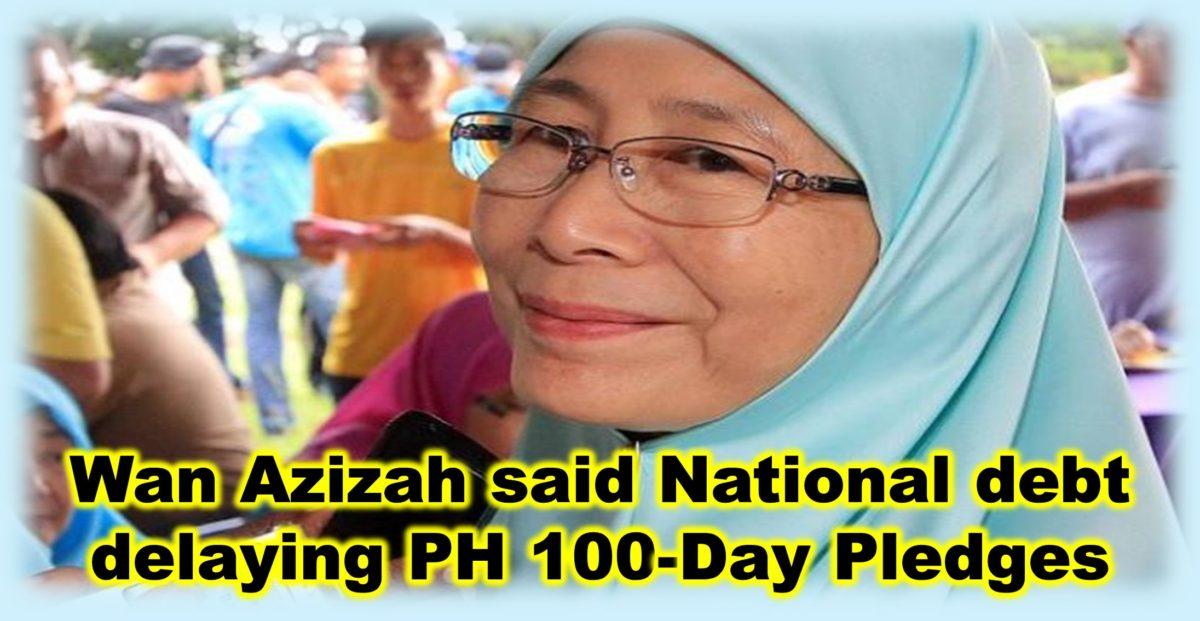 Wan Azizah said National debt delaying PH 100-Day Pledges