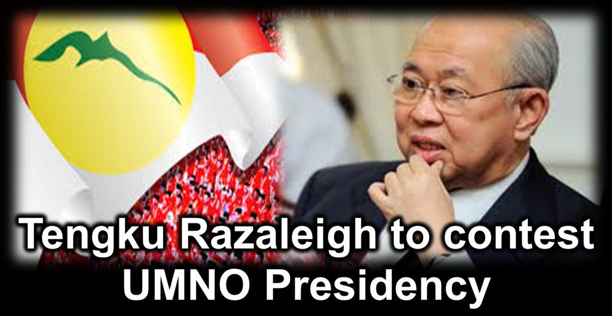 Tengku Razaleigh to contest UMNO Presidency