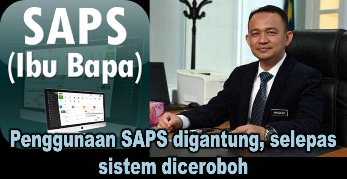 Penggunaan SAPS digantung, selepas sistem diceroboh