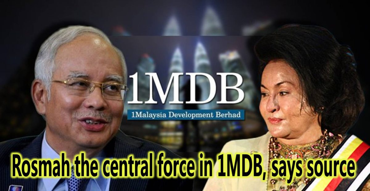 Rosmah the central force in 1MDB, says source