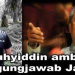 Muhyiddin ambil tanggungjawab Jamal