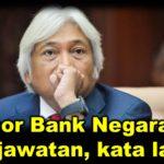 Gabenor Bank Negara mahu letak jawatan, kata laporan