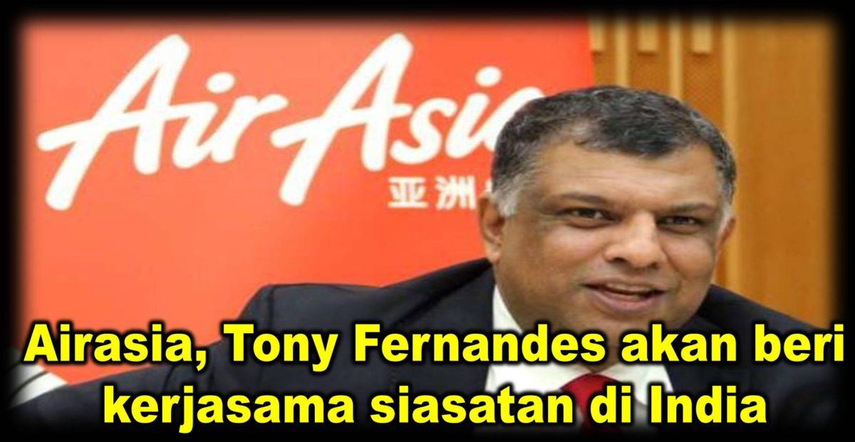 Airasia, Tony Fernandes akan beri kerjasama siasatan di India