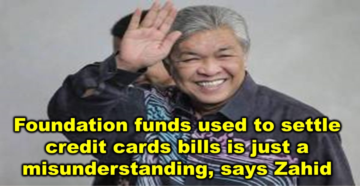 Foundation funds used to settle credit cards bills is just a misunderstanding, says Zahid