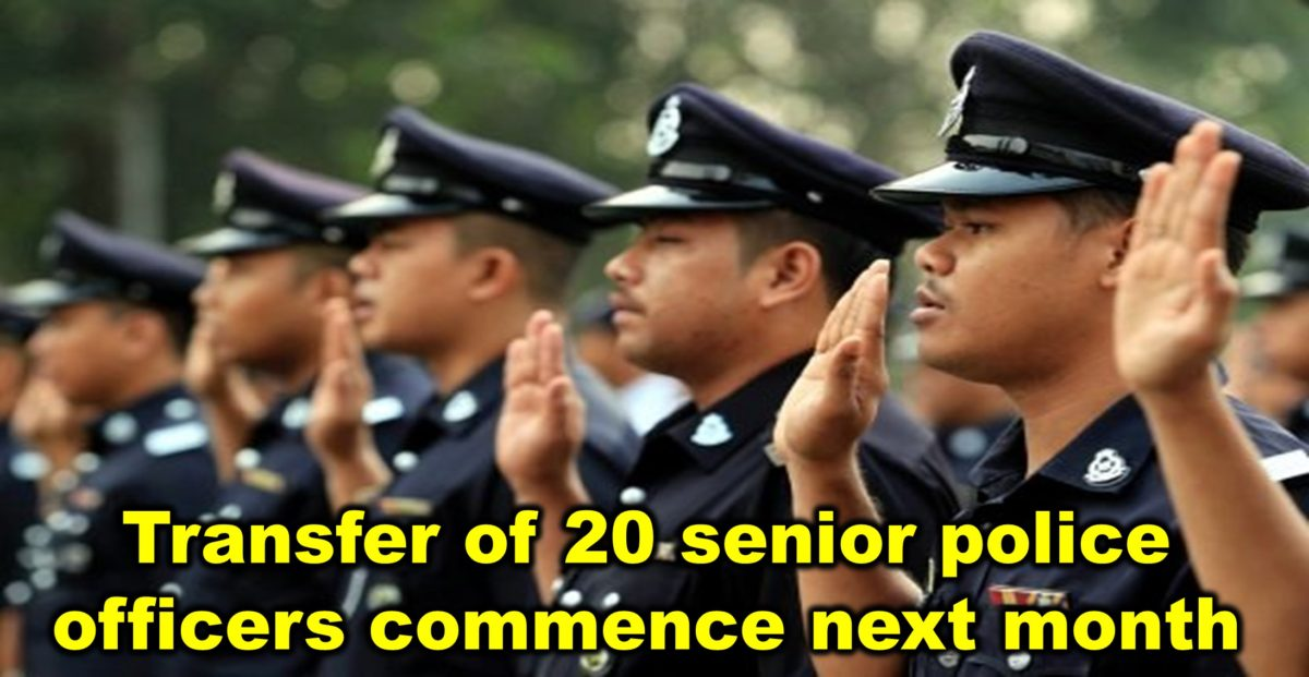 Transfer of 20 senior police officers commence next month