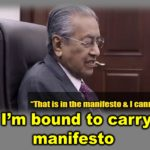 Tun M: I'm bound to carry on PH manifesto