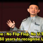 Dr Mazlee : No Flip Flop, No U-Turn and No 60 years to recognise UEC