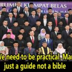 Tun M : We need to be practical. Manifesto is just a guide not a bible