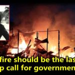 Baram fire should be the last wake up call for government