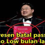 Imigresen batal passport Jho Low bulan lalu