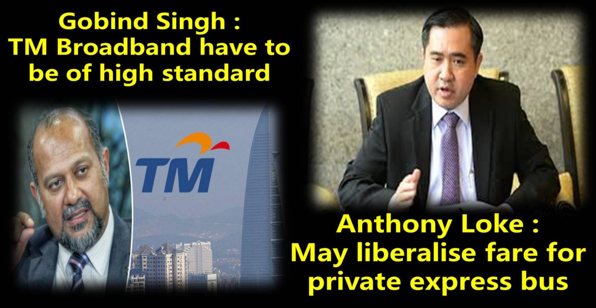 TM Broadband have to be of high standard. May liberalise fare for private express bus.