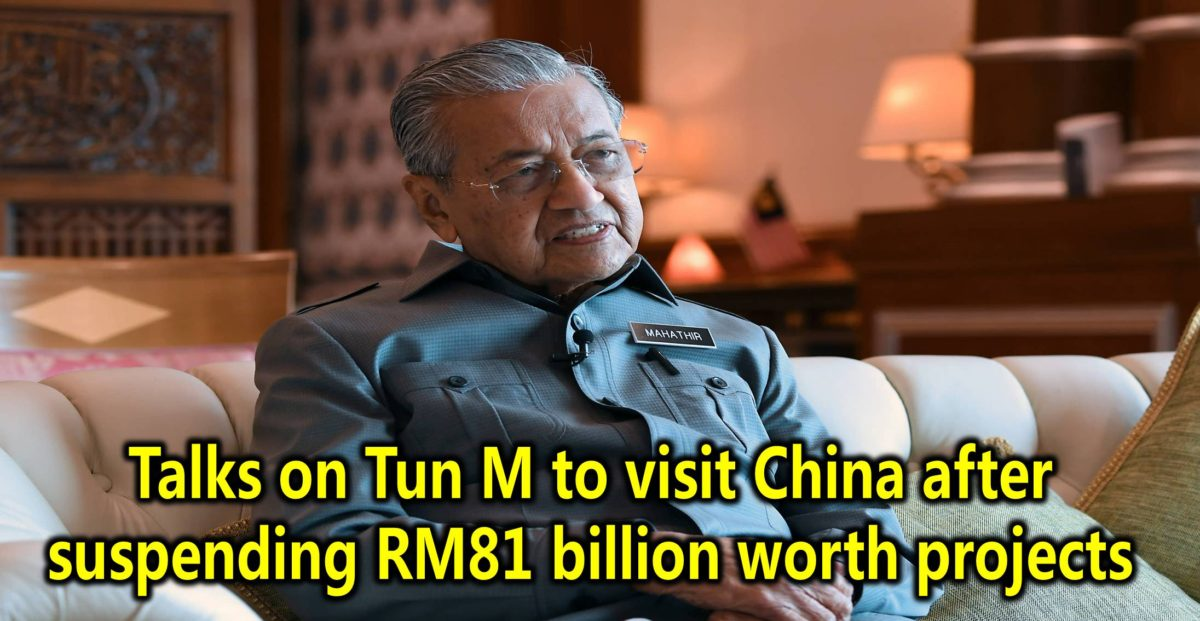 Talks on Tun M to visit China after suspending RM81 billion worth projects
