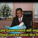 Perak State Government will implement medical food card to assist less fortunate