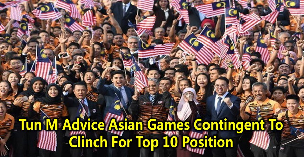 Tun M Advice Asian Games Contingent To Clinch For Top 10 Position