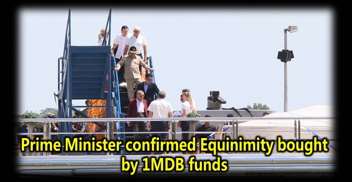 Prime Minister confirmed Equinimity bought by 1MDB funds