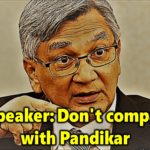 New speaker: Don't compare me with Pandikar