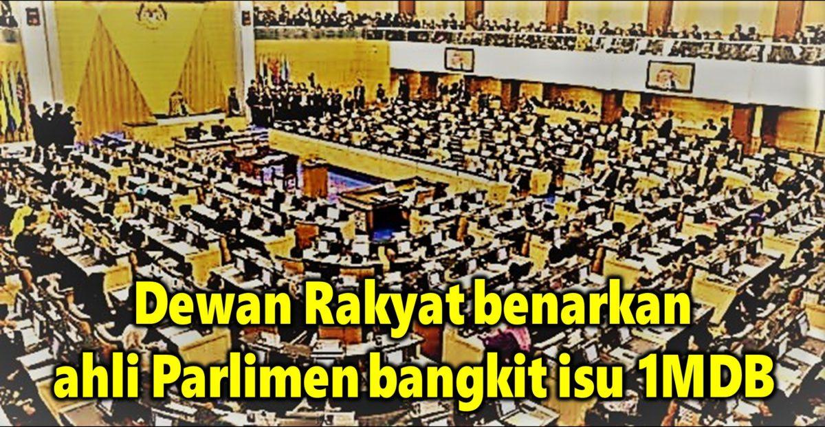 Dewan Rakyat benarkan ahli Parlimen bangkit isu 1MDB