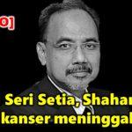ADUN Seri Setia, Shaharuddin hidap kanser meninggal dunia [VIDEO]