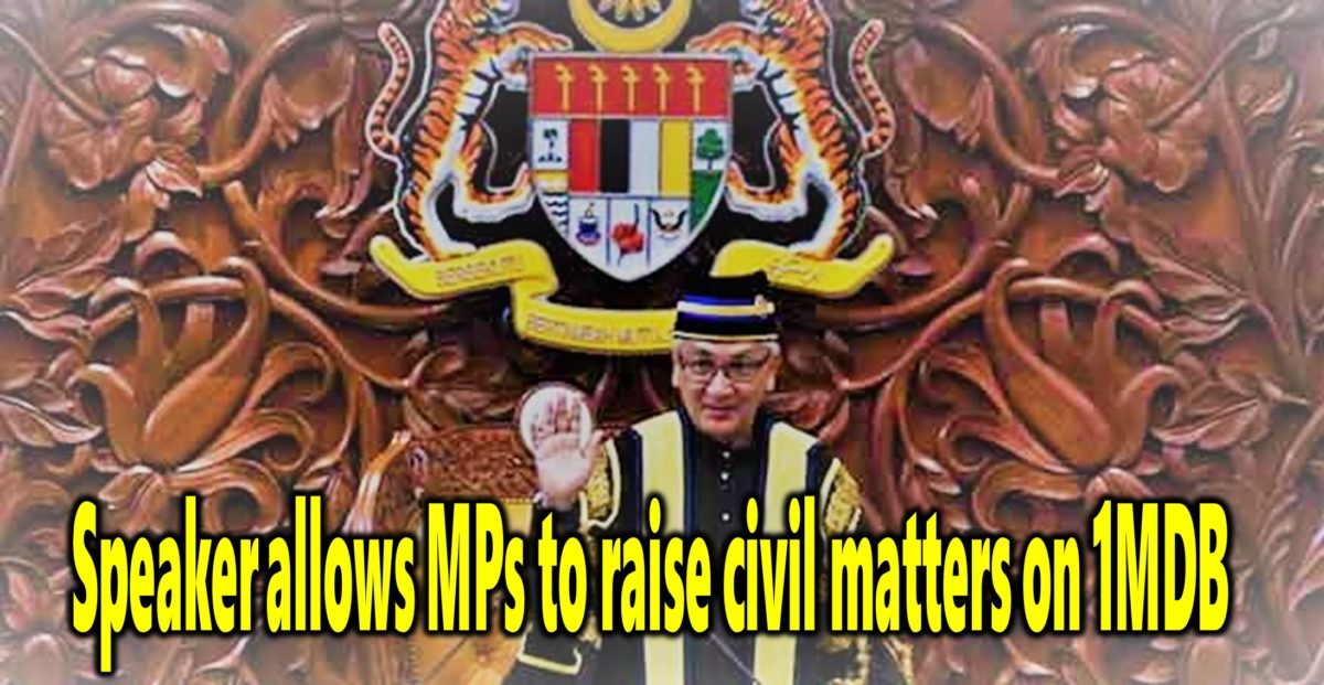 Speaker allows MPs to raise civil matters on 1MDB