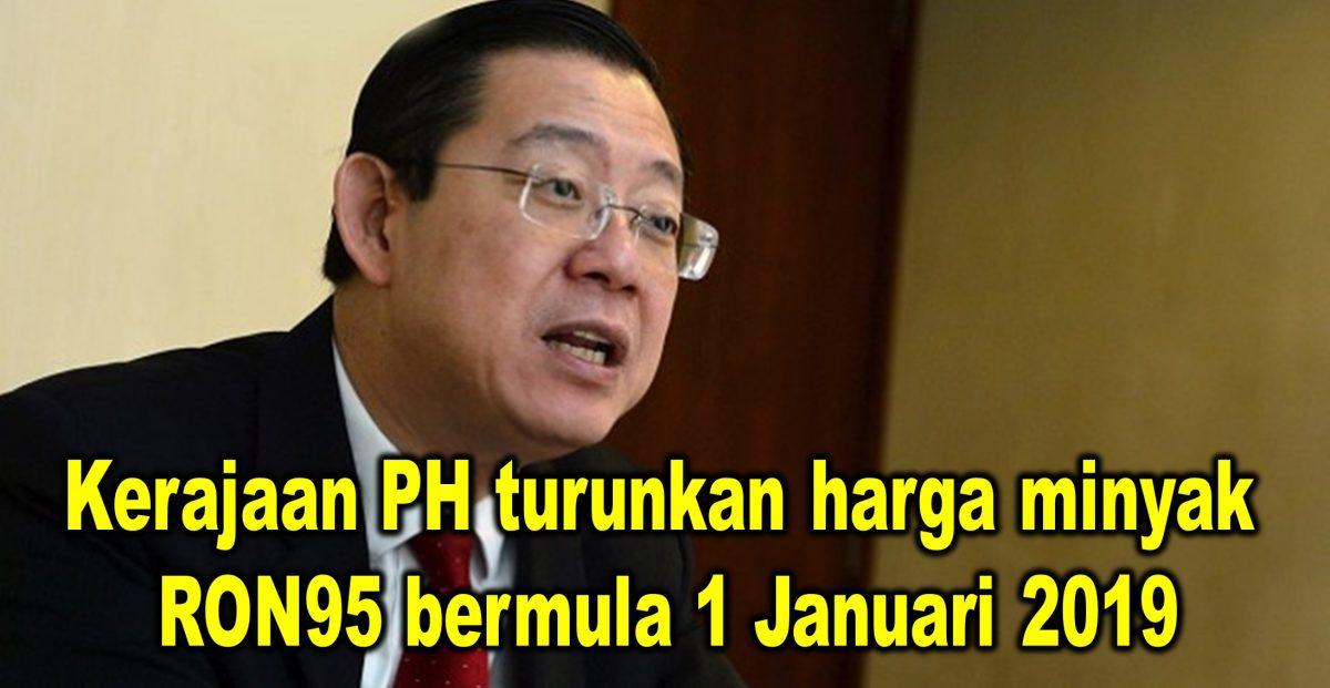 Kerajaan PH turunkan harga minyak RON95 bermula 1 Januari 2019