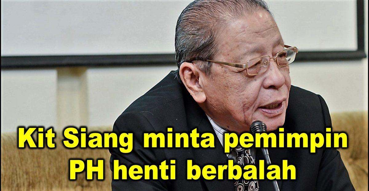 Kit Siang minta pemimpin PH henti berbalah