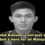 Adib Mohd Kassim is not just a Malay hero, but a hero for all Malaysians