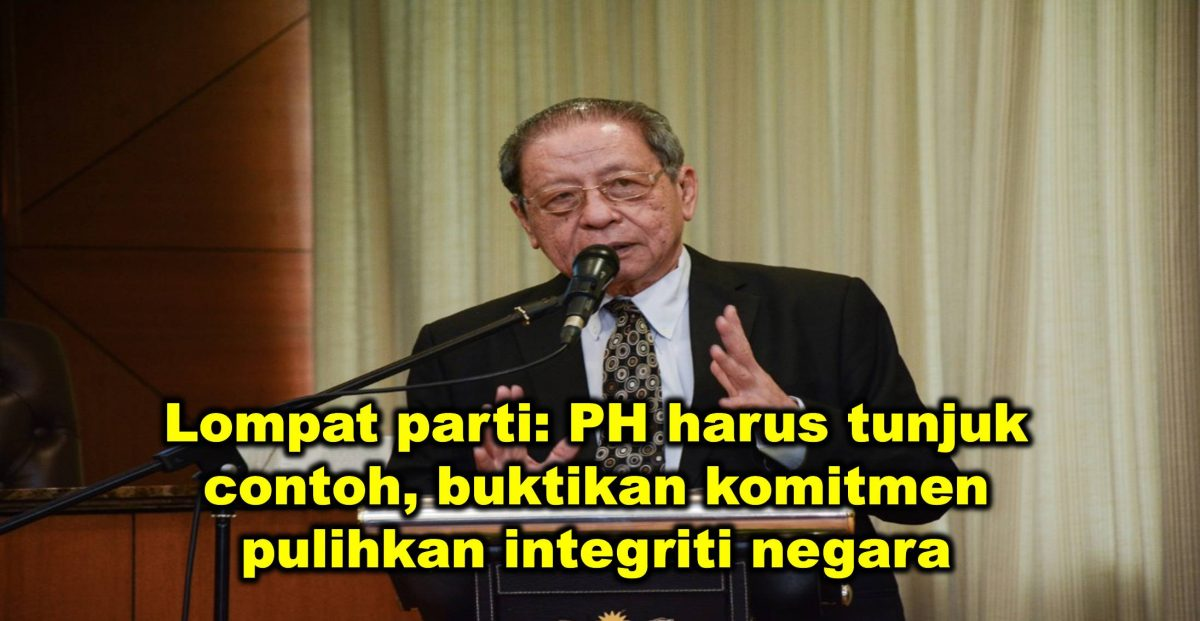 Lompat parti: PH harus tunjuk contoh, buktikan komitmen pulihkan integriti negara