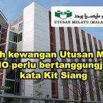 Masalah kewangan Utusan Malaysia, UMNO perlu bertanggungjawab  kata Kit Siang