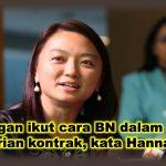 Jangan ikut cara BN dalam soal pemberian kontrak, kata Hannah Yeoh