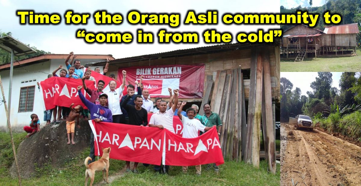 "Time for the Orang Asli community to ""come in from the cold"""